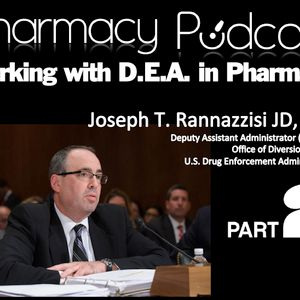 Working with the DEA in Pharmacy (PART 2) - Pharmacy Podcast Episode 437