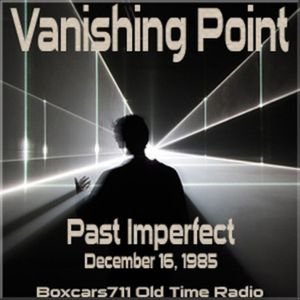 Vanishing Point - Past Imperfect (12-16-85)