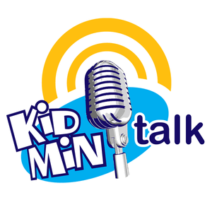 Kidmin Talk #095 - May 1st, 2017