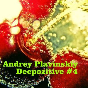Andrey Plavinskiy - Deepozitive #4 (13.09.2014  live on radiocanyon.ru)