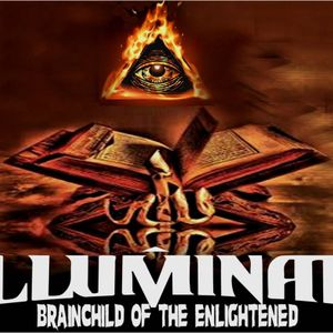 'ILLUMINATI – BRAINCHILD OF THE ENLIGHTENED' - October 10, 2017