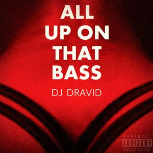 All Up on that BASS (Full)