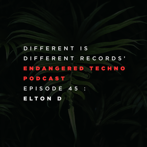 Episode 045 with Elton D in the mix