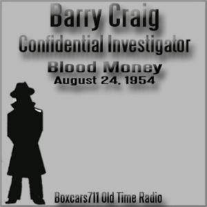 Barry Craig Confidental Investigator - Blood Money (08-24-54)