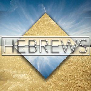 Hebrews // Week 5 // Steak or Applesauce