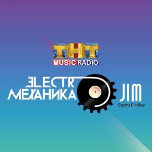 DJ JIM - ElectroМеханика 18 @THTMusicRadio [BoW part 1]