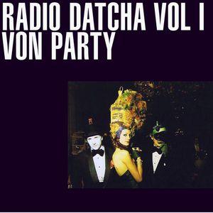 RADIO DATCHA VOL I - VON PARTY