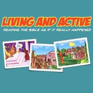 Living and Active: Reading the Bible as if it really happened