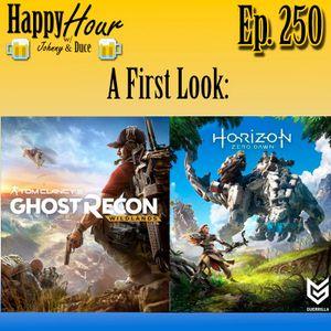 Episode 250- A First Look : Ghost Recon Wildlands & Horizon Zero Dawn