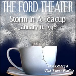 The Ford Theater - Storm In A Teacup (01-11-48)