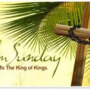 Palm Sunday: What if You Only Had One Week to Live?