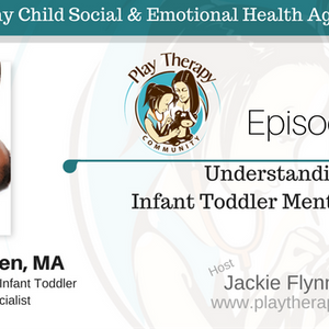 Episode 60: Understanding Infant Toddler Mental Health with Billie Jo Clausen, MA, Early Childhood S