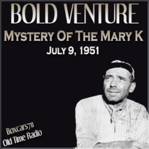 Bold Venture - The Mystery Of Mary K (07-09-51)