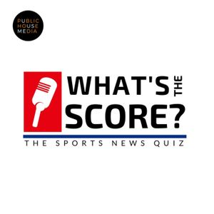 What's the Score? The Sports News Quiz #57