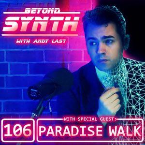 Beyond Synth - 106 - Paradise Walk
