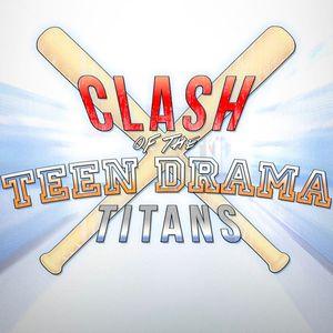 Clash of the Teen Drama Titans - Round 12 - Camp vs Popular