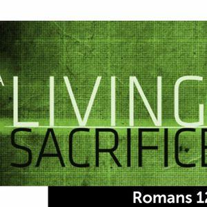 A Living Sacrifice - Romans 12:1
