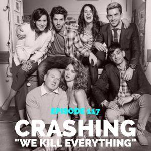 """Episode 117 - Crashing: """"We Kill Everything"""""""