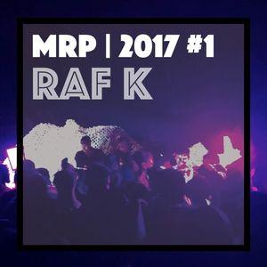 MRP 2017-1 | Live Set by Raf K