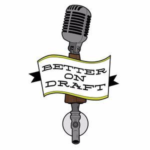 Better On Draft Episode #75 – Brewery Vivant