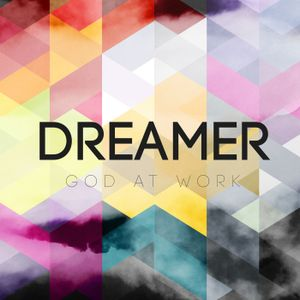 Dreamer: God at Work - When our plans fall apart