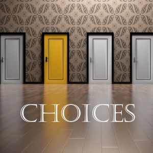 Choices: Sowing and Reaping - April 30, 2017