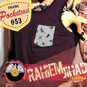 Pocketcast Volume 53 l Rahiem Jihad l Califorina, United States