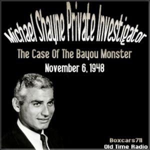 The New Adventures Of Michael Shayne  - Case Of The Bayou Monster (11-06-48)