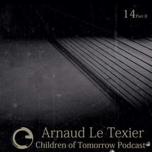 Children Of Tomorrow's Podcast 14b - Arnaud Le Texier
