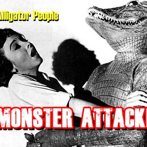 The Alligator People   Monster Attack Ep.67
