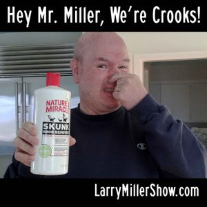 Hey Mr. Miller, We're Crooks!