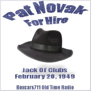 Pat Novak For Hire - The Jack Of Clubs (02-20-49)