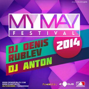 DJ DENIS RUBLEV & DJ ANTON - MY MAY FESTIVAL 2014 (PART 1)