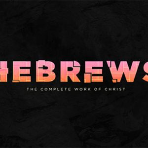 Hebrews: Jesus The High Priest