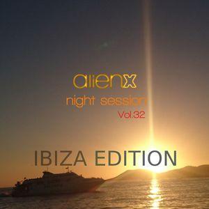 ALIEN X NIGHT SESSION Vol. 32 - IBIZA EDITION