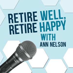 Road to anywhere is full of ups and downs: Episode 42 Retire Well Retire Happy Show