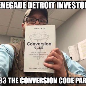 Renegade Detroit Investors Ep 83 The Conversion Code Part 1