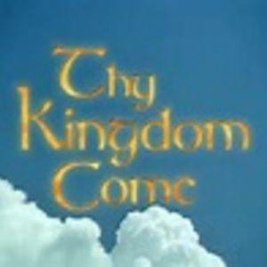 Thy KIngdom Come Part 3