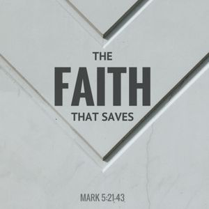 05.07.17 The Faith that Saves