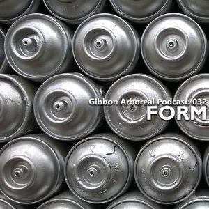 Gibbon Arboreal Podcast: 032 FORM