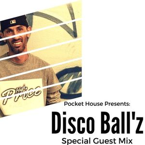 Pocket House Presents: Special Guest Mix Disco Ball'z