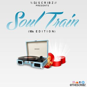 DJ SCRIBZ PRESENTS SOUL TRAIN - 90'S EDITION