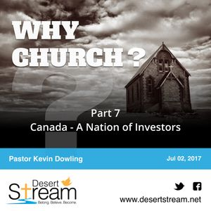Why Church - Part 7 - Canada - A Nation of Investors