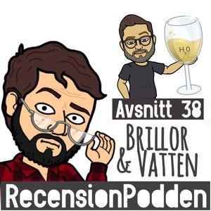 Avsnitt 38 - Brillor & Vatten