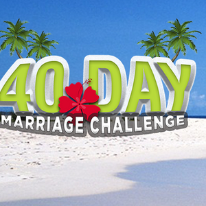 April 23rd 2017, 40 Day Marriage Challenge: Complete vs. Compete