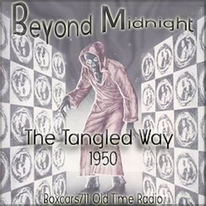 Beyond Midnight - The Tangled Way (1950)