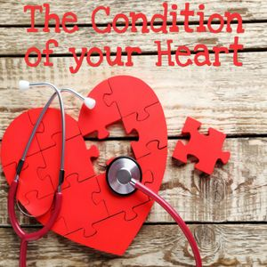 The Condition of Your Heart