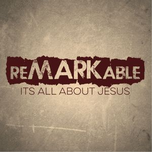Remarkable: It's All About Jesus - Fasting, Feasting & Fresh Wine