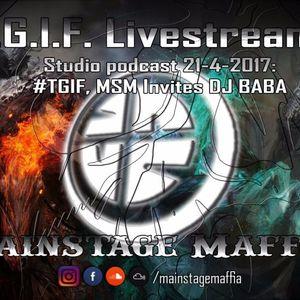 Mainstage Maffia - 21 - 4-2017 TGIF Featuring DJ Baba