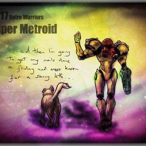 Retro Warriors 117 - Super Metroid